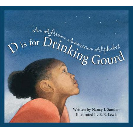 D Is for Drinking Gourd : An African American (African Gourd)