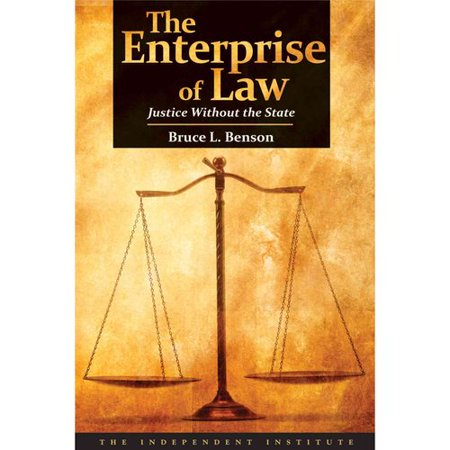 The Enterprise Of Law  Justice Without The State
