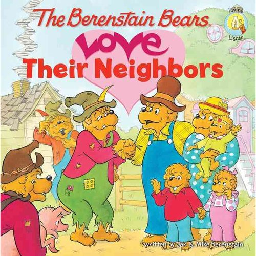 The Berenstain Bears Love Their Neighbors