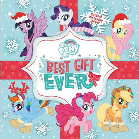 My Little Pony: Best Gift Ever (Board Book) (My Best Day Ever)