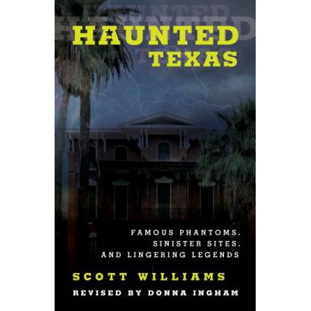 Haunted Texas : Famous Phantoms PB](Haunted Places In Texas For Halloween)