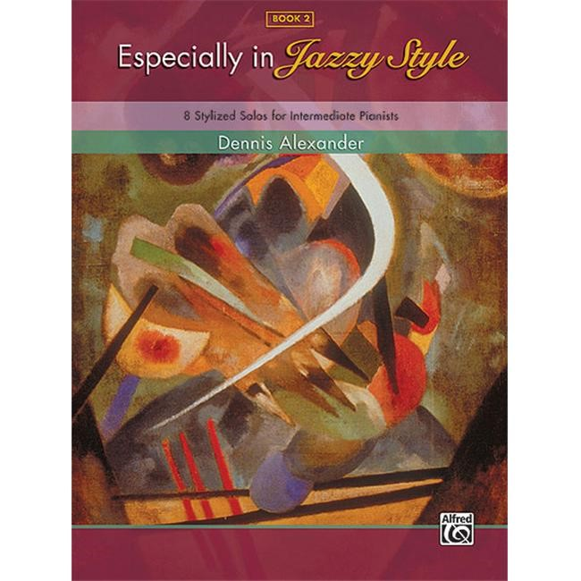 Alfred 00-35189 Especially in Jazzy Style- Book 2 - Music Book