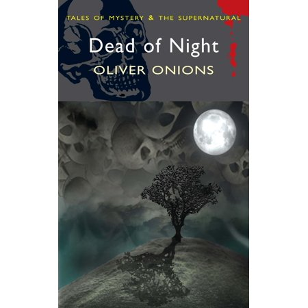 The Dead of Night: The Ghost Stories of Oliver Onions - - The Onion In The Know Halloween