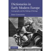 Dictionaries in Early Modern Europe: Lexicography and the Making of Heritage (Paperback)