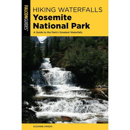 Hiking Waterfalls Yosemite National Park - eBook