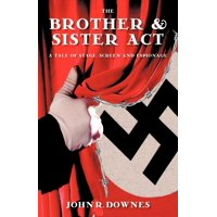 The Brother & Sister ACT : A Tale of Stage, Screen, and Espionage