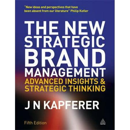 The New Strategic Brand Management  Advanced Insights And Strategic Thinking