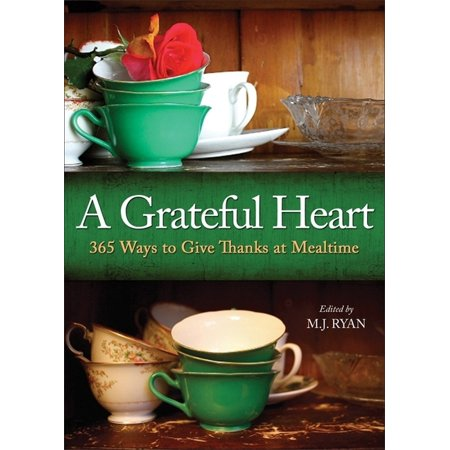 Grateful Heart: 365 Ways to Give Thanks at Mealtime (Best Way To Give Cunnilingus)