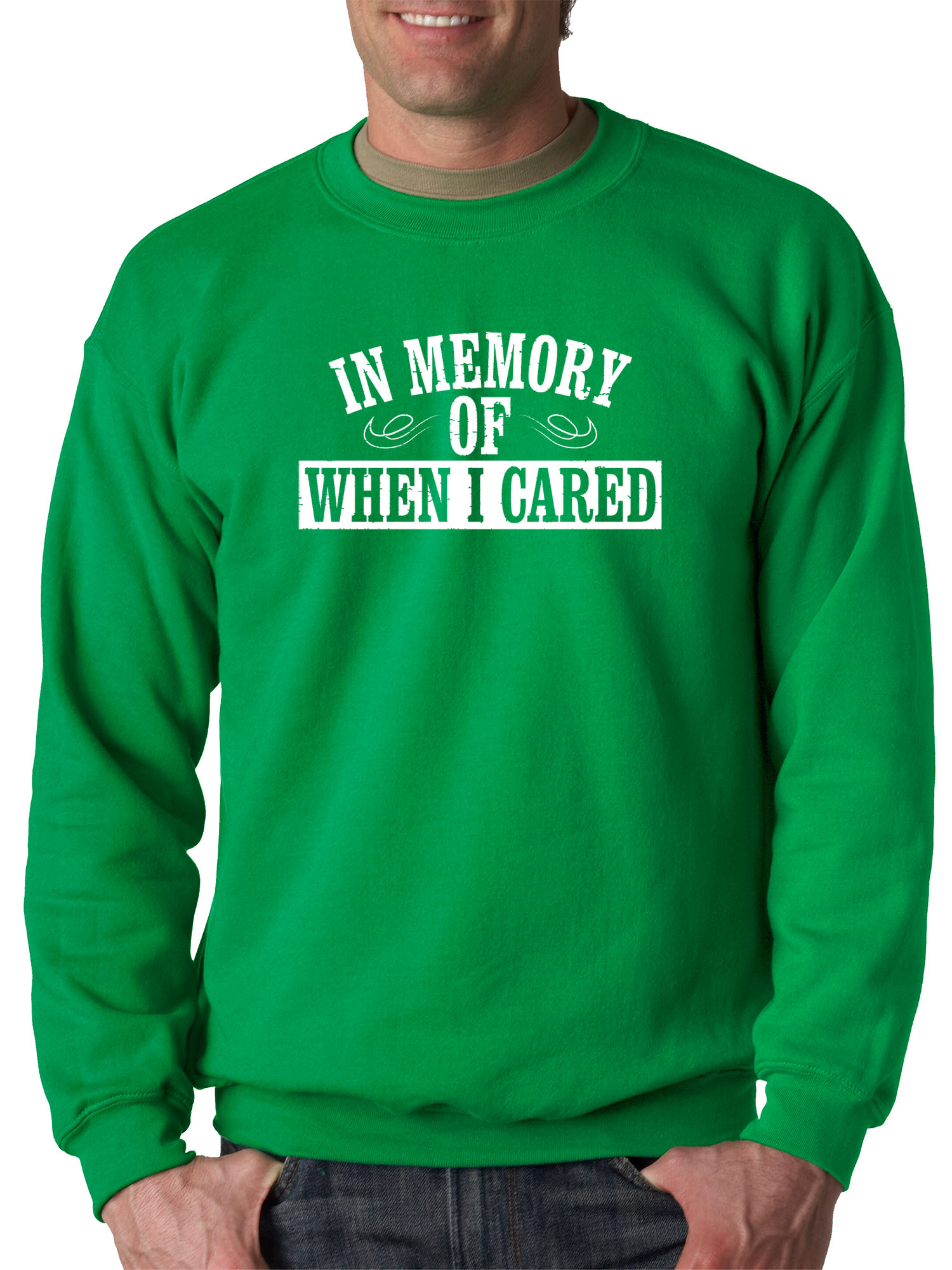 de23a224c Trendy USA 907 - Crewneck in Memory of When I Cared Sarcasm Funny Humor  Sweatshirt Medium Kelly Green - Walmart.com