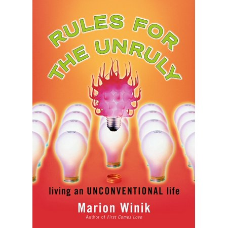 Rules for the Unruly : Living an Unconventional