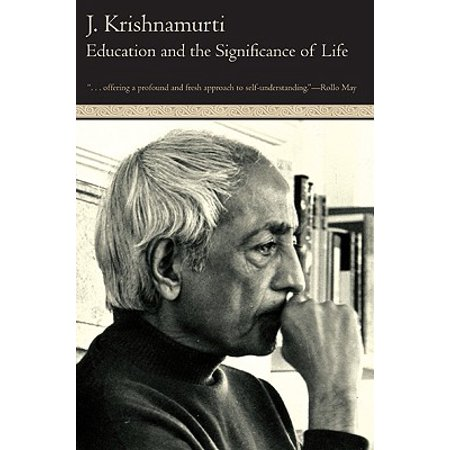 Education and the Significance of Life (The Function Of Education By Jiddu Krishnamurti)