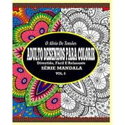 O Alivio de Tensoes Adulto Desenhos Para Colorir : Divertido, Facil E Relaxante Serie Mandala ( Vol. 6 )
