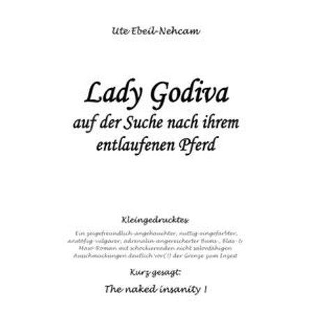 Lady Godiva auf der Suche nach ihrem entlaufenen Pferd - eBook