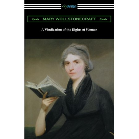 A Vindication of the Rights of Woman : (with an Introduction by Millicent Garrett
