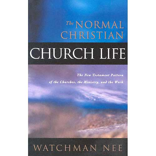 The Normal Christian Church Life (Paperback)