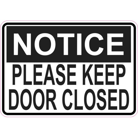 5in x 3.5in Notice Please Keep Door Closed Sticker Vinyl Business