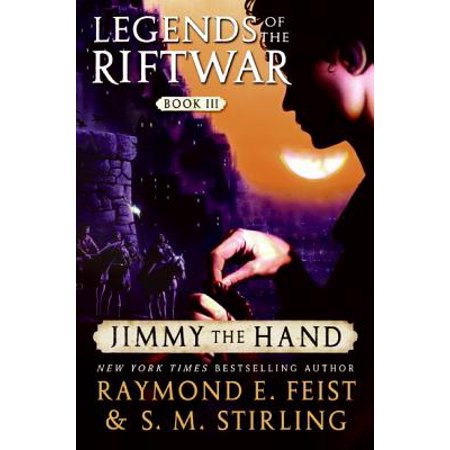 Jimmy the Hand : Legends of the Riftwar, Book III