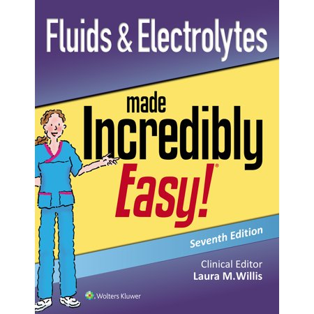 Fluids & Electrolytes Made Incredibly Easy ()