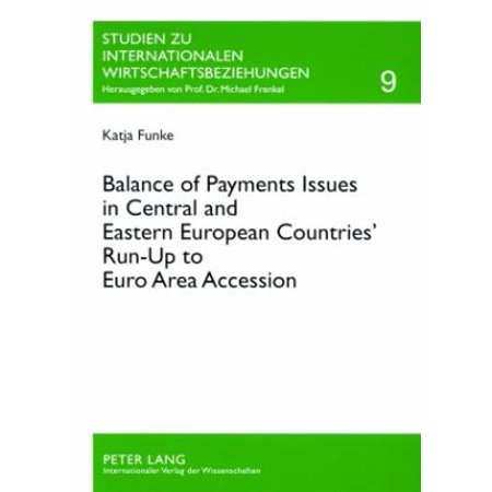 Balance Of Payment Issues In Central And Eastern European Countries Run Up To Euro Area Accession