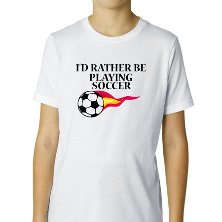 I'd Rather Be Playing Soccer - Flaming Soccer Ball Boy's Cotton Youth