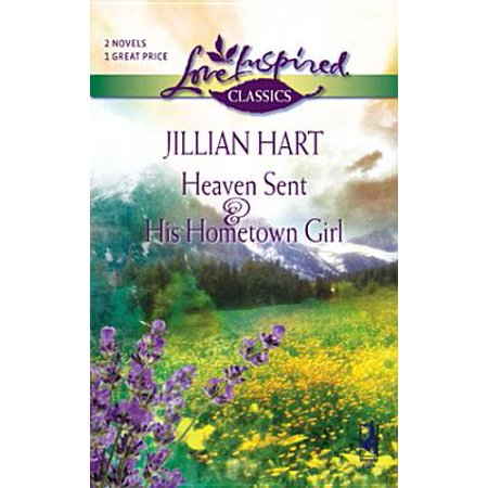Heaven Sent and His Hometown Girl - eBook