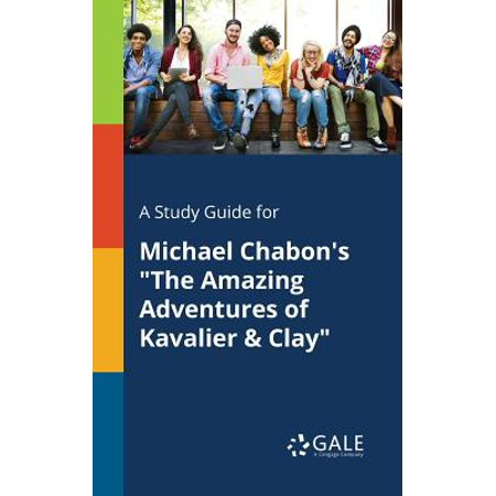 A Study Guide for Michael Chabon's the Amazing Adventures of Kavalier & (The Amazing Adventures Of Kavalier And Clay Audiobook)