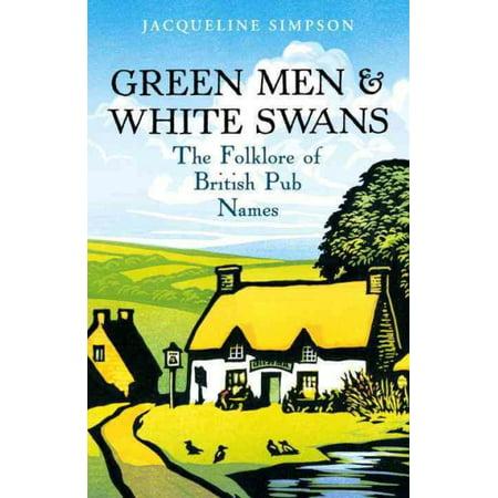 Green Men & White Swans : The Folklore of British Pub
