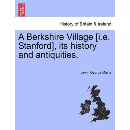 A Berkshire Village  I E  Stanford   Its History And Antiquities
