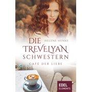 Die Trevelyan-Schwestern: Café der Liebe - eBook
