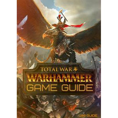 Total War: Warhammer Game Guide - eBook