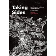 Taking Sides: Revolutionary Solidarity and the Poverty of Liberalism (Paperback)