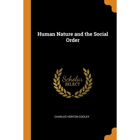 Human Nature and the Social Order (Paperback) ()