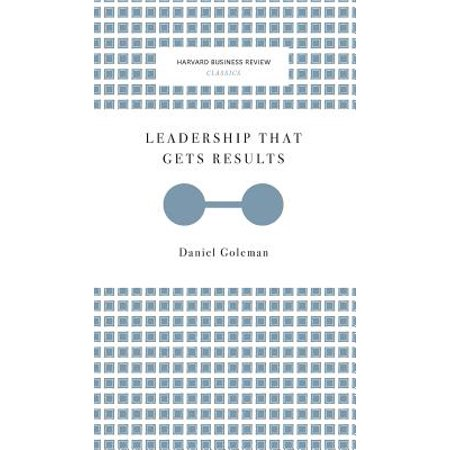 Leadership That Gets Results (Harvard Business Review Classics) (Leadership That Gets Results)