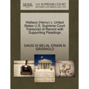 Wallace (Henry) V. United States U.S. Supreme Court Transcript of Record with Supporting Pleadings