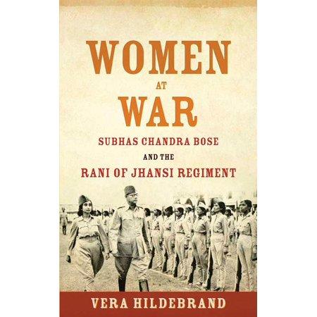 Women at War : Subhas Chandra Bose and the Rani of Jhansi