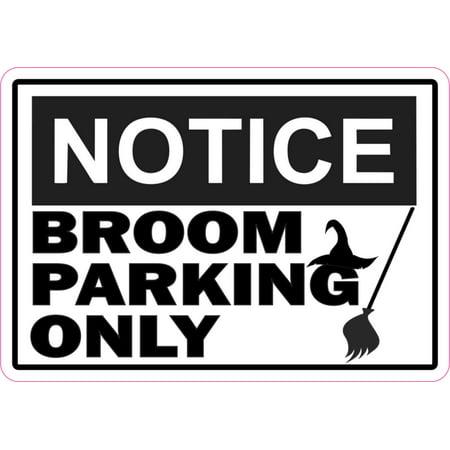5 x 3.5 Notice Broom Parking Only Sticker Vinyl Sign Stickers Halloween Decal