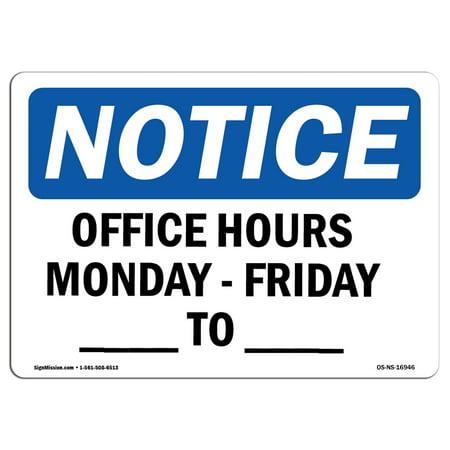 OSHA Notice - Office Hours Monday - Friday ____ - ____ Sign | Heavy Duty