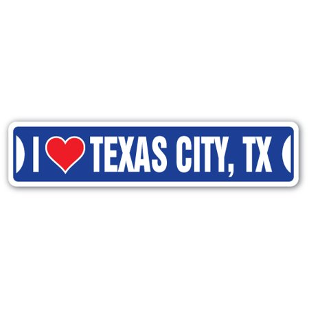 I LOVE TEXAS CITY, TEXAS Street Sign tx city state us wall road décor gift (Party City Mckinney Tx)