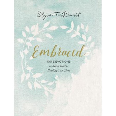 Embraced : 100 Devotions to Know God Is Holding You Close - God Made You