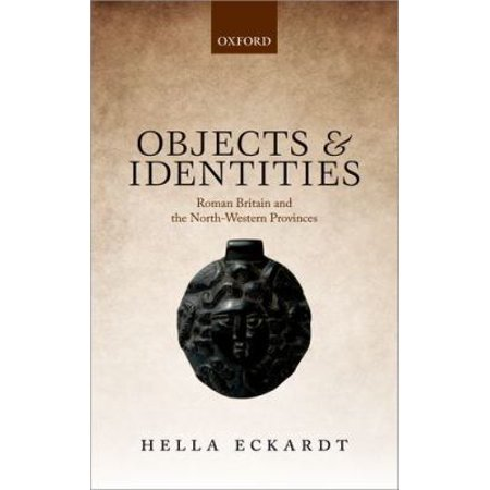 Objects and Identities: Roman Britain and the North-Western Provinces