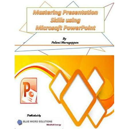 Mastering Presentation Skills Using Microsoft Powerpoint - (Best Business Powerpoint Presentations)