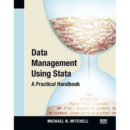 Data Management Using Stata : A Practical Handbook (Visual Guide To Stata)