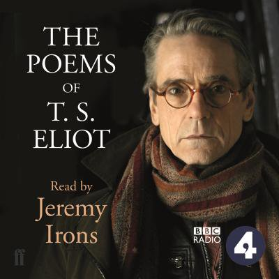The Poems of T.S. Eliot Read by Jeremy Irons (Ts Eliot The Lovesong Of Alfred Prufrock)