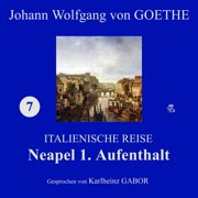 Neapel 1. Aufenthalt (Italienische Reise 7) - Audiobook