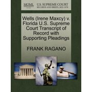 Wells (Irene Maxcy) V. Florida U.S. Supreme Court Transcript of Record with Supporting Pleadings