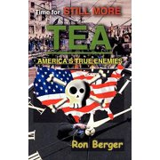 Time for Still More Tea : America's True Enemies