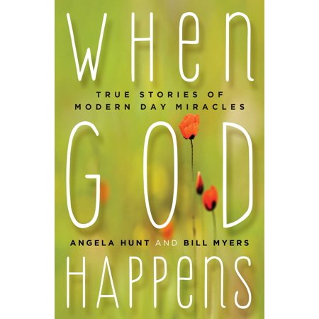 When God Happens : True Stories of Modern Day