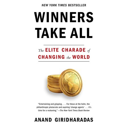 Winners Take All : The Elite Charade of Changing the (Changing The World One Word At A Time)