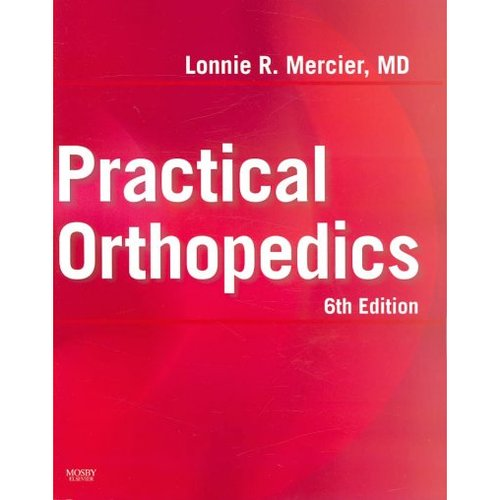 Practical Orthopedics Text with CD-ROM, 6e (Mercier, Practical Orthopedics) by Lonnie Mercier