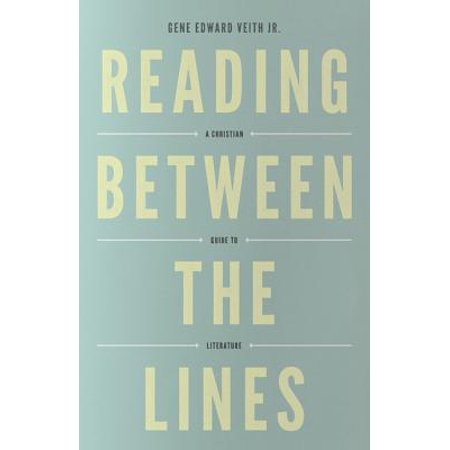 Reading Between the Lines : A Christian Guide to